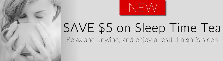 Save $5 on Sleep Time Tea